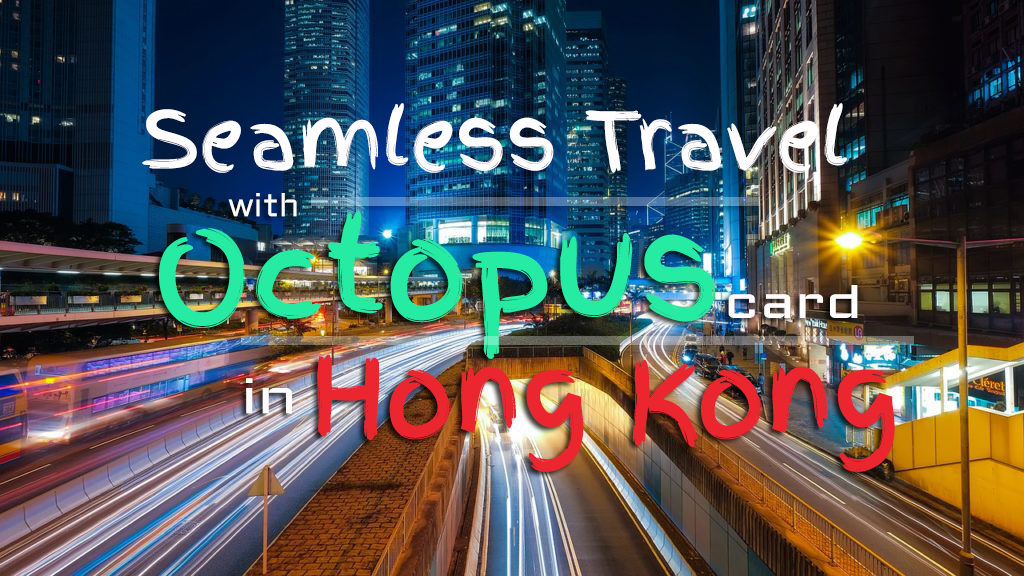 Seamless travel with octopus card in hong kong